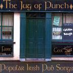 Jug Of Punch; Popular Irish Pub Songs