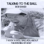 Talking to the Ball: 7 Rock 'N' Roll Ballads About the Idiocies of Golf