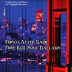 Frisco After Dark/Pure R&B Soul Ballads
