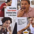 Overcoming Stress-Related Emotional Eating: For Men & Women