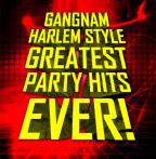 Gangnam Harlem Style: Greatest Party Hits