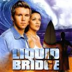 Liquid Bridge: Music From and Inspired By the Motion PIcture