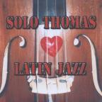 Solo Thomas Latin Jazz