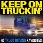 Keep On Truckin'-60 Truck Driving Favorites