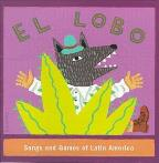 El Lobo: Songs & Games Of Latin America