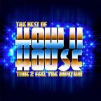 Best of How II House: Time 2 Feel the Rhythm