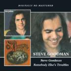 Steve Goodman/Somebody Else's Troubles