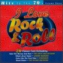 I Love Rock & Roll Vol. 3: Hits Of The 70's