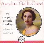 Amelita Galli-Curci - The Complete Acoustic Recordings Vol 2