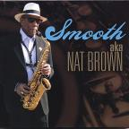 Smooth-AKA Nat Brown