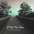 If Not for You: Tribute to Bob Dylan