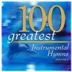 100 Greatest Hymns Volume 1