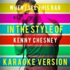 When I See This Bar (In The Style Of Kenny Chesney) [karaoke Version] - Single
