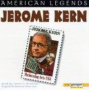 American Legends: Jerome Kern