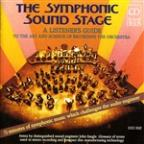 Symphonic Sound Stage: A Listener's Guide to the Art and Science of Recording the Orchestra