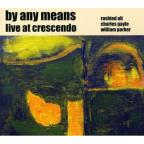 By Any Means: Live at Crescendo