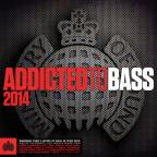 Ministry Of Sound Presents: Addicted To Bass 2014