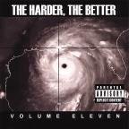 Harder, The Better: Volume Eleven