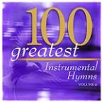 100 Greatest Hymns Volume 4