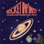Rocket Infinity: The Global Rise of Rocking Music 1942-1962