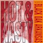 Hot & Nasty: The Best of Black Oak Arkansas