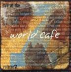 Live At The World Cafe Vol. 7