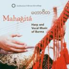 Mahagita: Harp and Vocal Music of Burma