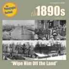 1890's, Vol. 1: Wipe Him Off the Land
