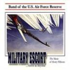 Military Escort: The Music of Henry Fillmore