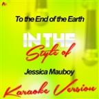 To The End Of The Earth (In The Style Of Jessica Mauboy) [karaoke Version] - Single