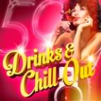 Drinks & Chill-Out (50 Chill-Out And Lounge Music For Your Evening Drinks)