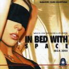 In Bed With Space Ibiza 2005
