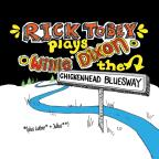 Rick Toby Plays Willie Dixon: The Chickenhead Bluesway