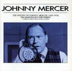 Poetry of Johnny Mercer (1909-1976): Too Marvellous For Words!