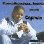 Commongroundezz Records Presents Copman