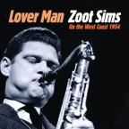 Lover Man: Zoot Sims on the West Coast 1954