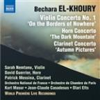 Bechara El-Khoury: Violin Concerto No. 1 'On the Borders of Nowhere'; Horn Concerto 'The Dark Mountain'; Clarinet Concerto 'Autumn Pictures'