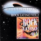 Serie Millennium 21: Rock Latino Vol. 2