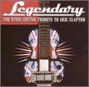 Legendary: The Steel Guitar Tribute to Eric Clapton