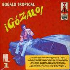 Gozalo!: Bugalu Tropical, Vol. 1