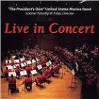 Presidents Own Marine Band: Live in Concert