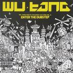 Wu - Tang Meets the Indie Culture, Vol. 2: Enter the Dubstep