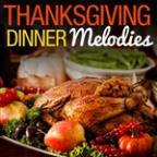 Thanksgiving Dinner Melodies