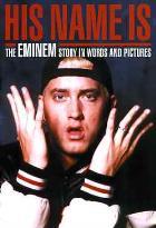 His Name Is-The Eminem Story