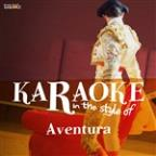 Karaoke - In The Style Of Aventura