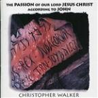 Passion Of Our Lord Jesus Christ According To John