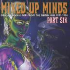 Mixed Up Minds, Vol. 6: Obscure Rock & Pop from the British Isles