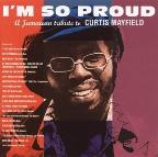 I'm So Proud: A Jamaican Tribute to Curtis Mayfield