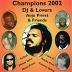Champions 2002: DJ & Lovers Anju Priest & Friends