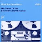 Music For Dancefloors: Cream Of The Bosworth Library Sessions
